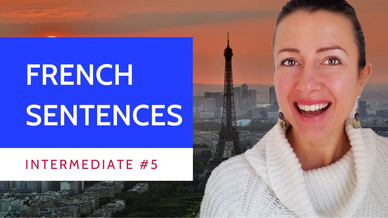 Intermediate #5 Practice translating #French sentences