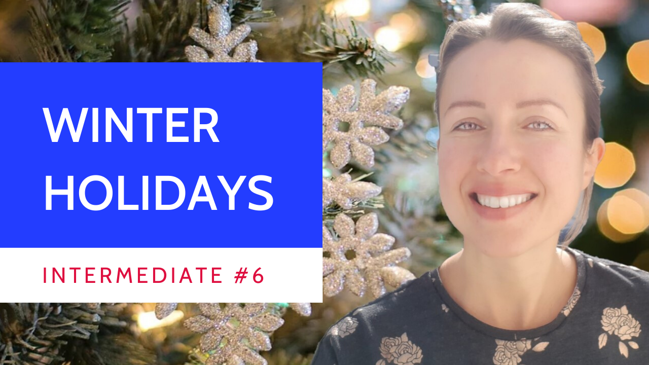 Intermediate #6 Winter Holidays vocabulary and sentences in #French