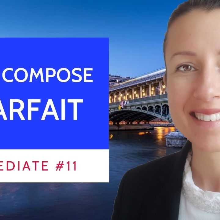 Intermediate #11 Passe compose or Imparfait? lesson about #French verbs in the past tense