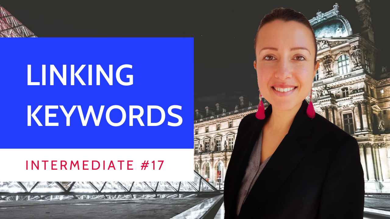 Intermediate #17 #French connecting #keywords or connecteurs et liens logiques