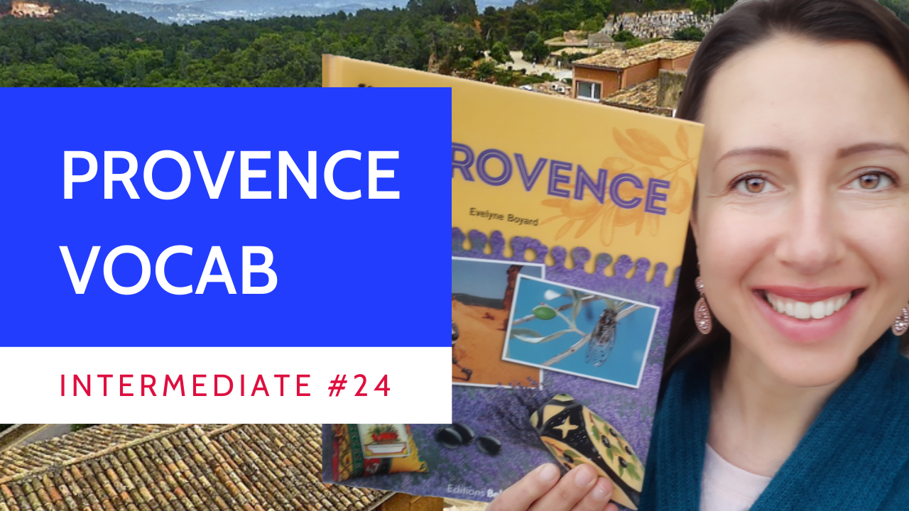 Intermediate #24 Talk in French about Provence with vocabulary and sentences to practice