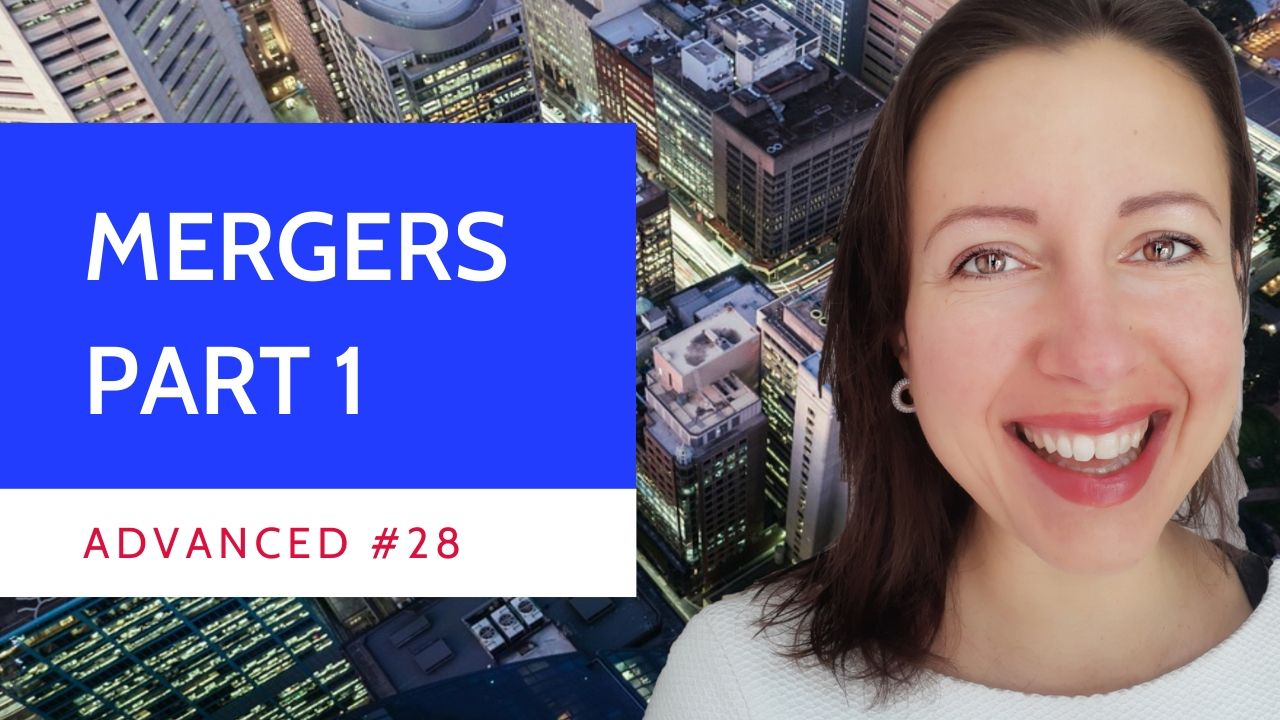 Advanced #28 - Legal French Les fusions entre entreprises Part 1