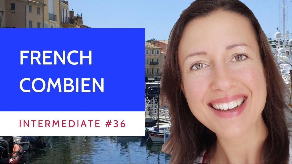 Intermediate #36 Combien in French