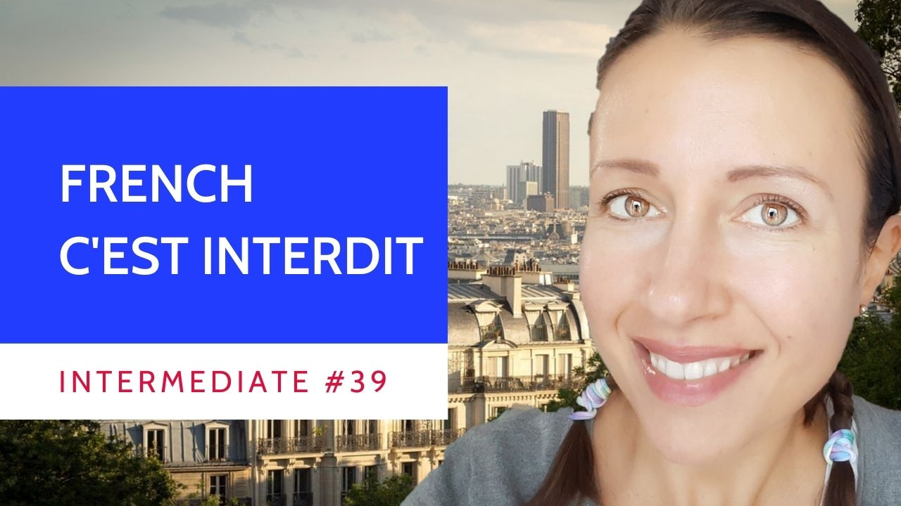 Intermediate #39 French for It is forbidden