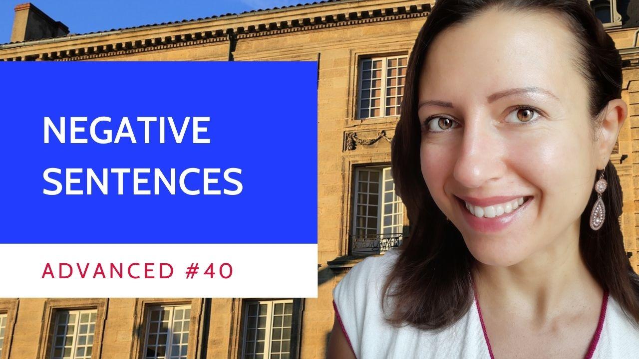 Advanced #40 French negative sentences Ne pas Ne jamais Ne rien Personne Aucun