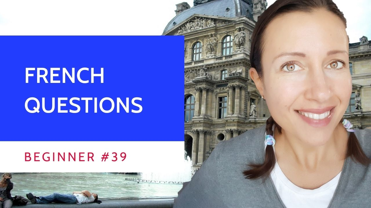 Beginner #39 French conversation tips: questions
