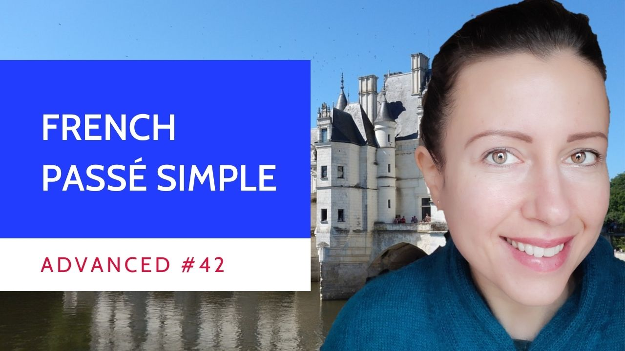 Advanced #42 French passé simple
