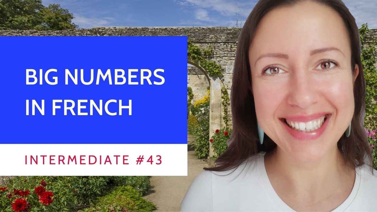 Intermediate #43 Big numbers in French