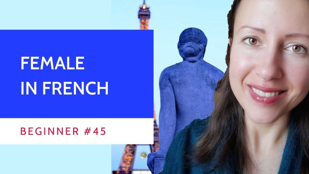 Beginner #45 Female and feminine in French