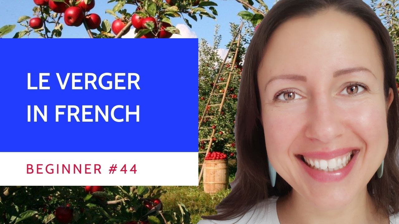 Beginner #44 Le verger French vocabulary for beginners