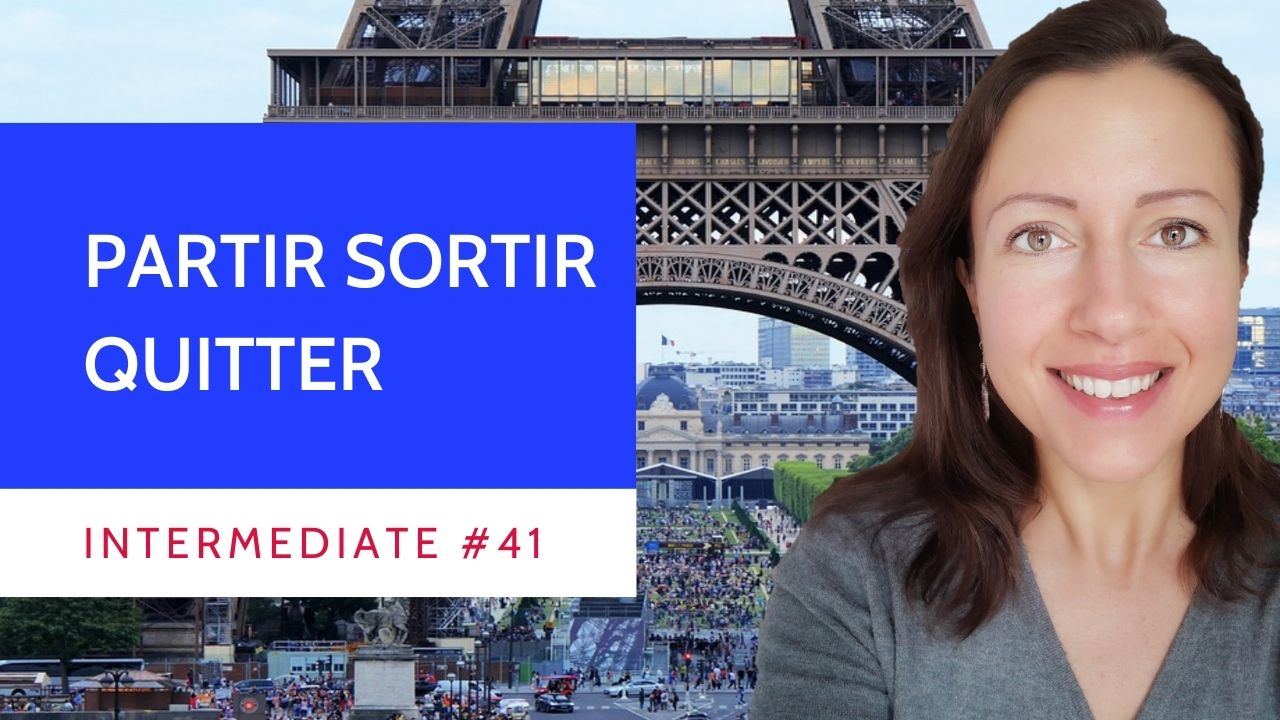 Intermediate #41 French verbs partir sortir quitter