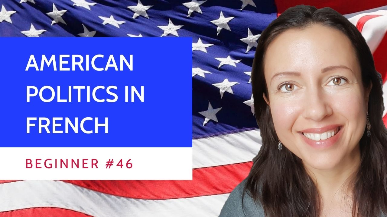 Beginner #46 American politics in French