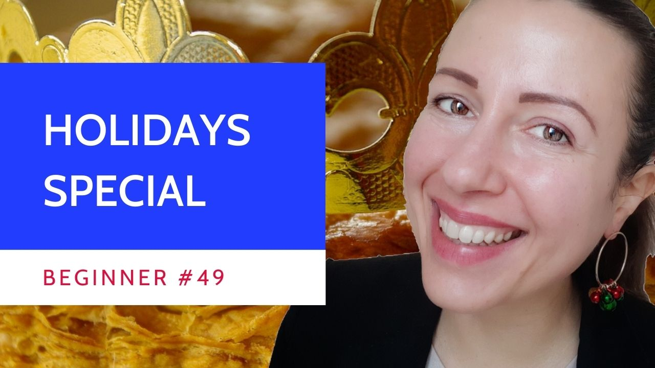 Beginner #49 French Vocabulary Holidays Special