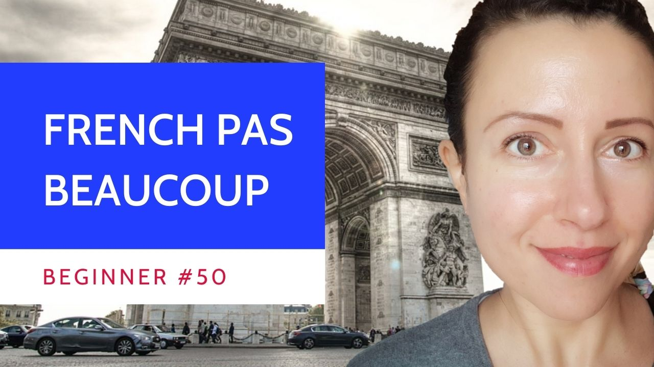 Beginner #50 French pas beaucoup