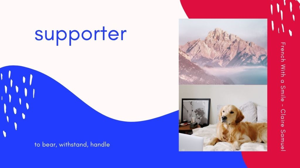 Beginner #53 What's the difference between French verbs supporter and soutenir?