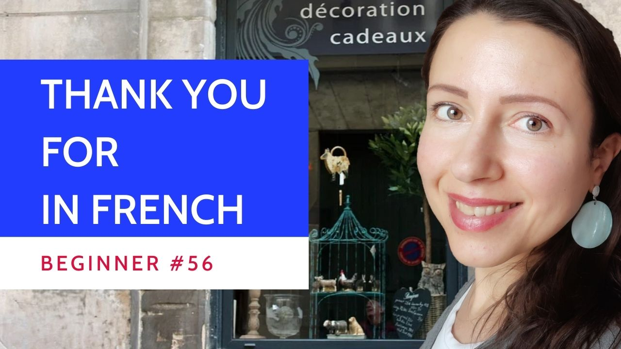 Beginner #56 Thank you for in French