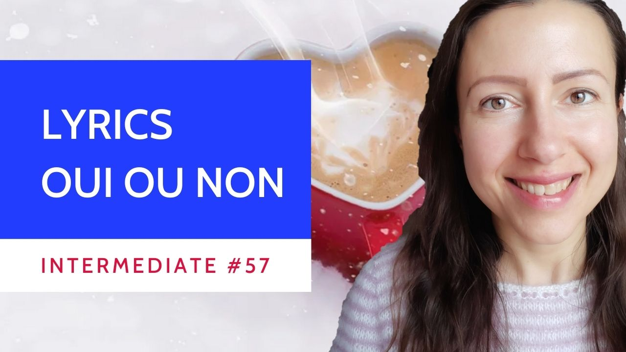 Intermediate #57 Oui ou non translated lyrics by French singer Angèle