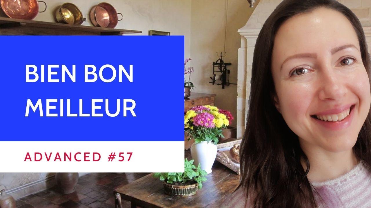 Advanced #57 French grammar bien bon meilleur