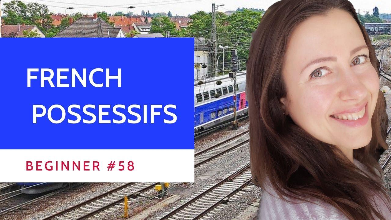 Beginner #58 French déterminants et pronoms possessifs for beginners
