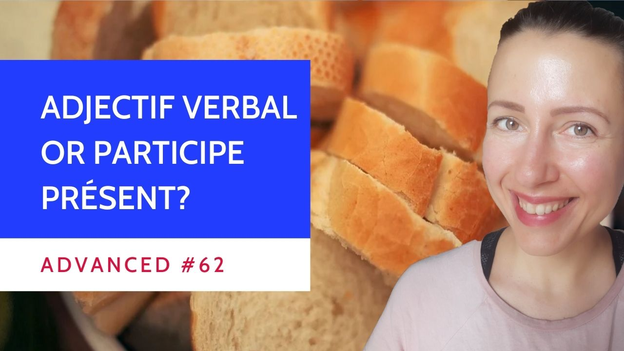 Advanced #62 French grammar Adjectif verbal or Participe présent ?