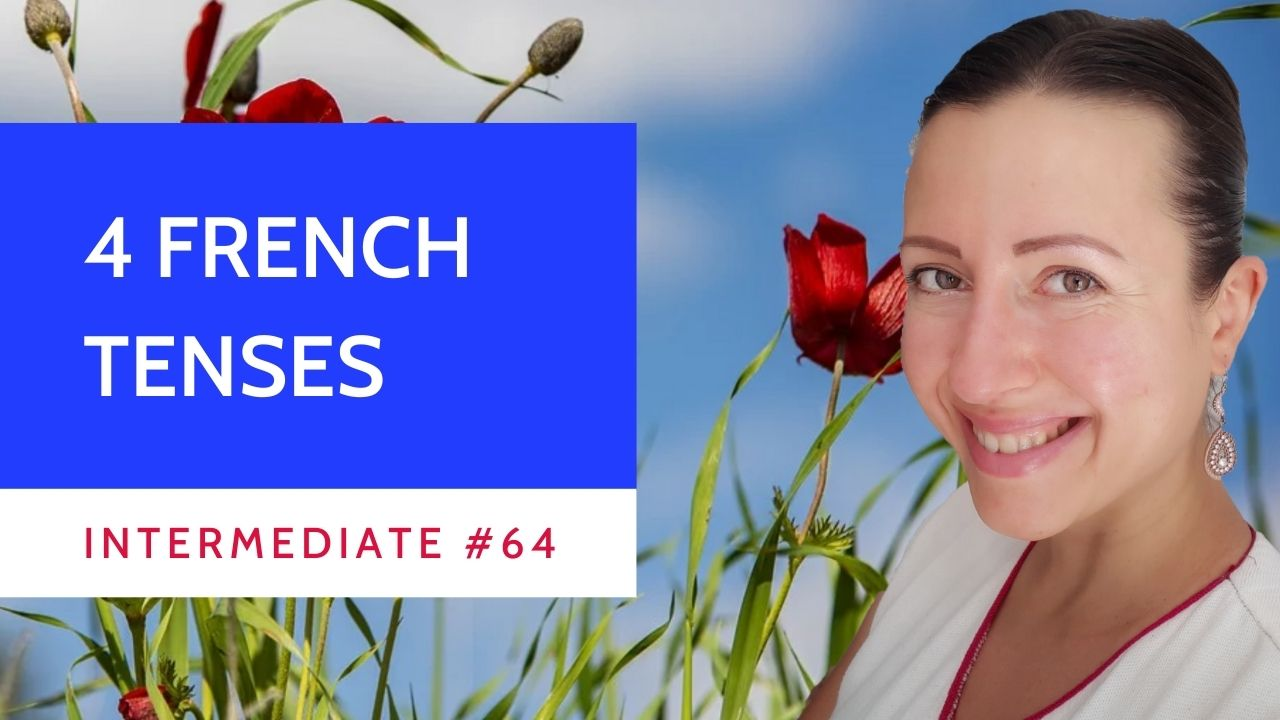 Intermediate #64 4 French tenses on 1 timeline